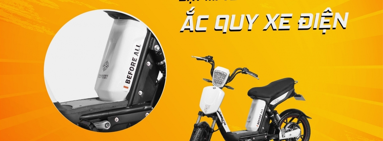 4 Bí mật về ắc quy xe đạp điện - Bạn đã biết chưa? - XE ĐIỆN BEFORE ALL